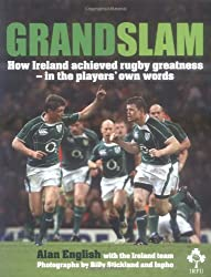Grand Slam: How Ireland Achieved Rugby Greatness - in the Players' Own Words