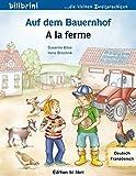 Auf dem Bauernhof: Kinderbuch Deutsch-Französisch