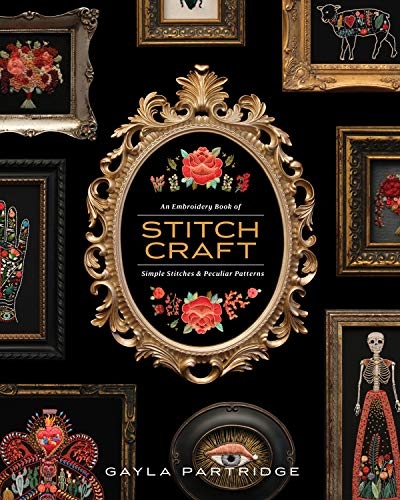 Stitchcraft: An Embroidery Book of Simple Stitches and Peculiar Patterns -