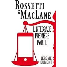 Rossetti & MacLane, l'intégrale, 1