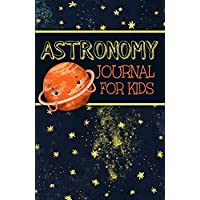 Astronomy Journal for Kids: An Easy-to-Use Guided Night Sky Observations Record Book for Children with an Orange Saturn Cover