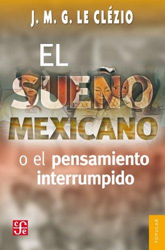 El sueño mexicanoo el pensamiento interrumpido (Coleccion Popular (Fondo de Cultura Economica))