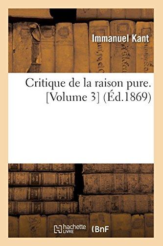 Critique de la raison pure. [Volume 3] (Éd.1869) par Emmanuel Kant