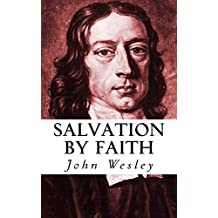 Salvation by Faith (Sermons on Several Occasions Book 1)