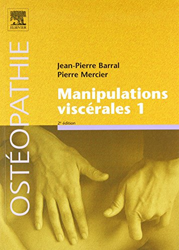 Manipulations viscérales - Tome 1 par Jean-Pierre Barral