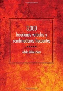 3,000 locuciones verbales y combinaciones frecuentes de [Robles-Sáez, Adela]