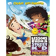 Lessons from a Street Kid by Craig Kielburger (2012-08-26)