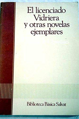 Licenciado Vidriera y otras novelas ejemplares, el