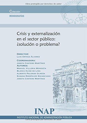 Crisis Y Externalización En El Sector Público: ¿Solución O Problema?