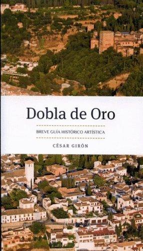 Dobla de Oro: Breve guía histórico artística por César Girón López