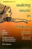 Image de Making Music in Looking Glass Land: A Guide to Survival and Business Skills for Classic...