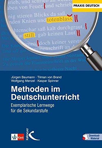 Methoden im Deutschunterricht: Exemplarische Lernwege für die Sekundarstufe I und II