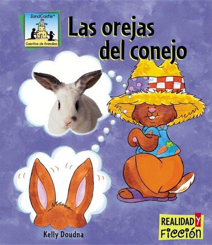 Las Orejas Del Conejo / Rabbit Ears (Cuentos De Animales / Animal Stories)