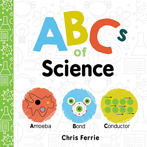 Abcs of Science: Amoeba, Bond, Conductor