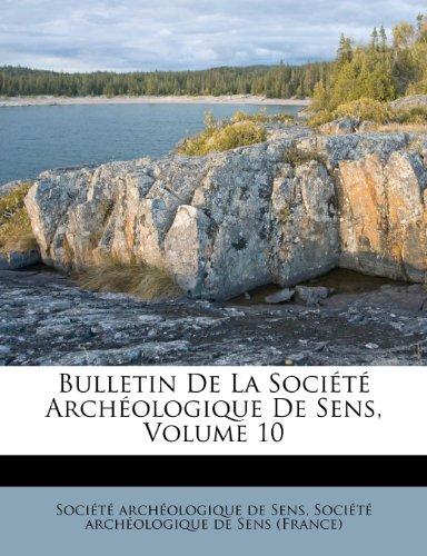 Bulletin De La Société Archéologique De Sens, Volume 10