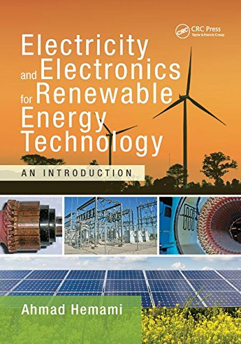 Electricity and Electronics for Renewable Energy Technology: An Introduction (Power Electronics and Applications)