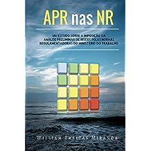 APR nas NR: Um estudo sobre a imposição da  Análise Preliminar de Riscos pelas Normas Regulamentadoras do Ministério do Trabalho