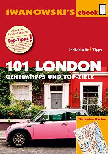 101 London - Reiseführer von Iwanowski: Geheimtipps und Top-Ziele (Iwanowski's 101)