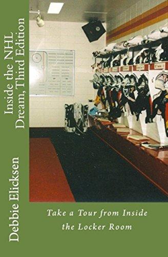 Inside the NHL Dream: Take a Tour from Inside the Locker Room (English Edition) por Debbie Elicksen