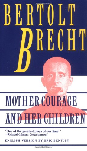 Mother Courage and Her Children: A Chronicle of the Thirty Years' War (Brecht, Bertolt)