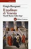 Il traditore di Venezia. Vita di Marino Falier doge