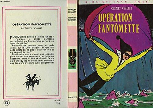 Operation fantomette