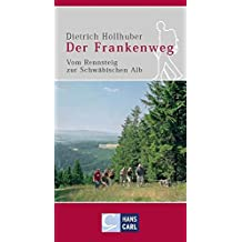 Der Frankenweg: Vom Rennsteig zur Schwäbischen Alb
