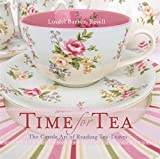 Time For Tea: The gentle art of reading tea-leaves
