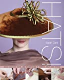 Hats: Making Classic Hats and Headpieces in Fabric, Felt and Straw