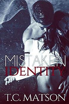 Mistaken Identity by [Matson, TC]