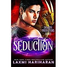 Seduction: Dragon Shifters, Unicorn Shifters, Immortals and Wolf Shifters Paranormal Romance (Dragon Protectors Book 5)