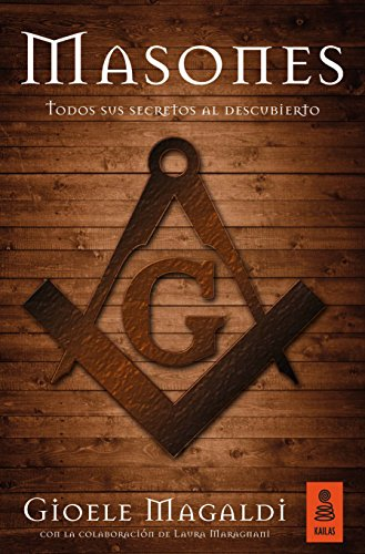 Masones: Todos sus secretos al descubierto (KNF nº 21) por Gioele Magaldi