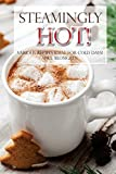 Steamingly Hot: Various Recipes Ideal for Cold Days!