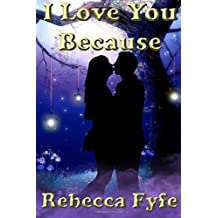 I Love You Because by Rebecca Fyfe (2015-12-07)