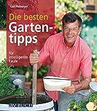 Die besten Gartentipps: für intelligente Faule (Garten für intelligente Faule)