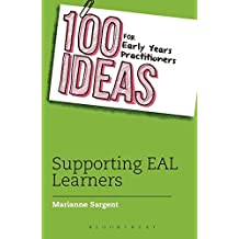 100 Ideas for Early Years Practitioners: Supporting EAL Learners (100 Ideas for the Early Years)