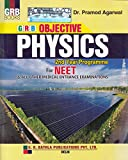 GRB Objective Physics for NEET and All Other Medical Entrance Examinations: Objective Physics for Medical Entrance (2nd Year)