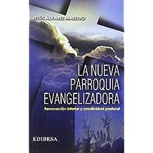La nueva parroquia evangelizadora: Renovación interior y creatividad pastoral (Buen Pastor)