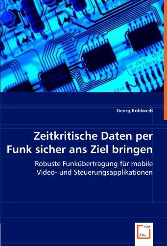 Zeitkritische Daten per Funk sicher ans Ziel bringen: Robuste Funkübertragung für mobile Video- und Steuerungsapplikationen