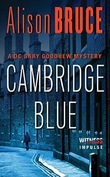 Cambridge Blue: A Gary Goodhew Mystery von [Bruce, Alison]