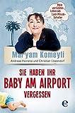 Sie haben Ihr Baby am Airport vergessen von Maryam Komeyli