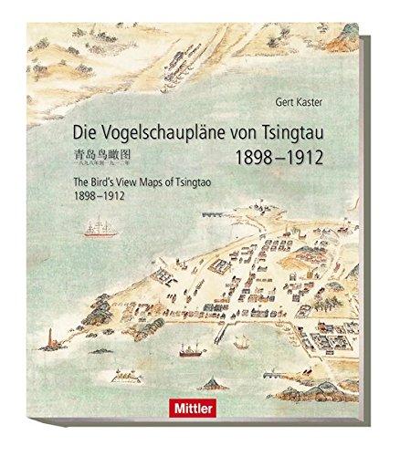 die-vogelschauplane-von-tsingtau-1898-1912-the-birdss-view-maps-of-tsingtao-1898-1912