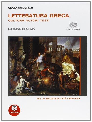 Letteratura greca. Cultura Autori Testi - Edizione Riforma - Volume 3