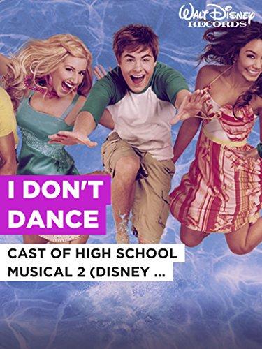 """I Don't Dance im Stil von """"Cast of High School Musical 2 (Disney Original)"""""""