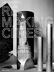 Remaking Cities: Techning at Eth Zurich 2010 - 2013. Review No. III
