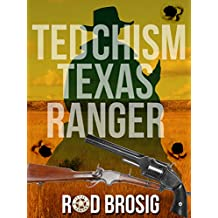 Ted Chism Texas Ranger (English Edition)