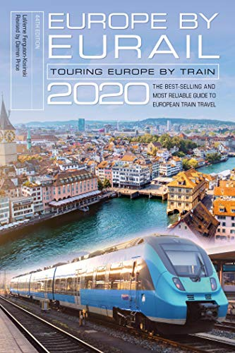 Europe by Eurail 2020: Touring Europe by Train (English Edition)