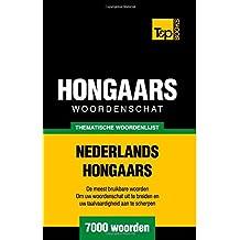 Thematische woordenschat Nederlands-Hongaars - 7000 woorden