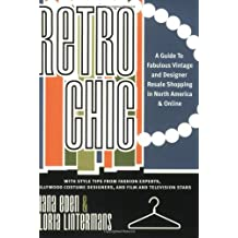 Retro Chic: A Guide to Fabulous Vintage and Designer Retail Shopping in North America  and Online