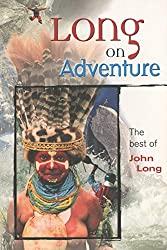 Long on Adventure: The Best of John Long (The Adventure Series)